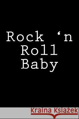 Rock 'n Roll Baby: Notebook Wild Pages Press 9781981759422 Createspace Independent Publishing Platform - książka