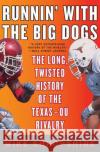 Runnin' with the Big Dogs: The Long, Twisted History of the Texas-OU Rivalry Mike Shropshire 9780060852795 HarperEntertainment