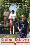 Running for Your Life with Copd and Emphysema: A True Story Augustus J. Daugherty 9781539051848 Createspace Independent Publishing Platform