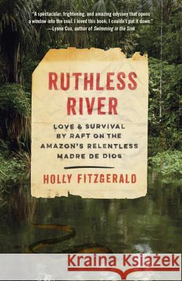 Ruthless River: Love and Survival by Raft on the Amazon's Relentless Madre de Dios Holly Conklin Fitzgerald 9780525432777 Vintage - książka