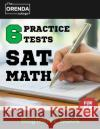 SAT Math 6 Practice Tests (Beginner Book) - The Orenda College for the New SAT Math(sat Prep): SAT Prep the Orenda College The Orenda College                       Pony Intar 9781546346722 Createspace Independent Publishing Platform