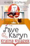 Save Karyn: One Shopaholics Journey to Debt and Back