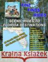 Scenic Rides to Florida Destinations Steve Finz Finzelber 9781546500216 Createspace Independent Publishing Platform