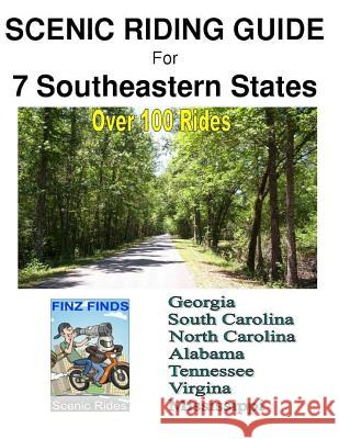 Scenic Riding Guide for 7 Southeastern States Steve Finz Finzelber 9781542859110 Createspace Independent Publishing Platform - książka