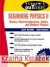 Schaum's Outline of Beginning Physics II: Electricity and Magnetism, Optics, Modern Physics Alvin M. Halpern Erich Erlbach Erich Erlbach 9780070257078 McGraw-Hill Companies