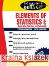 Schaum's Outline of Elements of Statistics I: Descriptive Statistics and Probability Stephen Bernstein Ruth Bernstein Schaums 9780070050235 McGraw-Hill Companies