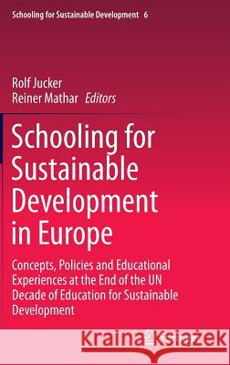 Schooling for Sustainable Development in Europe: Concepts, Policies and Educational Experiences at the End of the Un Decade of Education for Sustainab Rolf Jucker Reiner Mathar 9783319095486 Springer - książka