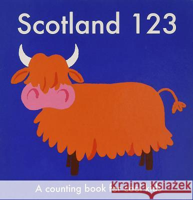 Scotland 123: A Counting Book for Cool Kids Lauren Gentry Anna Day  9780957545625 Playroom Press - książka