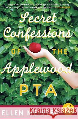Secret Confessions of the Applewood PTA Ellen Meister 9780060824815 Avon Books - książka