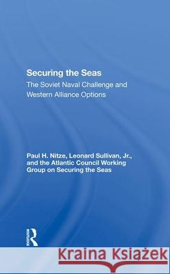 Securing The Seas: The Soviet Naval Challenge And Western Alliance Options Paul H Nitze   9780367286903 Routledge - książka
