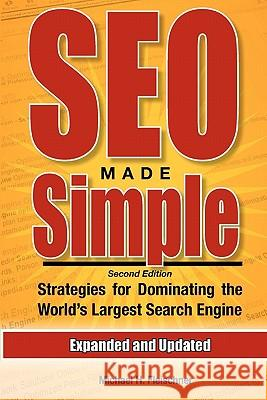 Seo Made Simple (Second Edition): Strategies for Dominating the World's Largest Search Engine MR Michael H. Fleischner 9781460908518 Createspace - książka