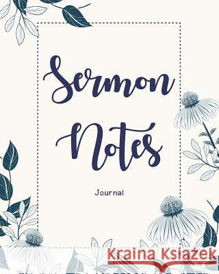 Sermon Notes Journal: An Inspirational Worship Tool to Record, Remember and Reflect on Each Week's Sermon Ann Wise 9781790731480 Independently Published - książka