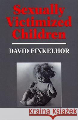 Sexually Victimized Children David Finkelhor 9780029104002 Free Press - książka