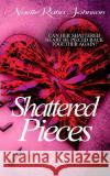 Shattered Pieces Book 2 Noelle Rahn-Johnson 9781544287027 Createspace Independent Publishing Platform