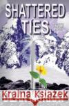 Shattered Ties Dean Murray 9781491269794 Createspace
