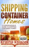Shipping Container Homes: A Comprehensive Guide to Shipping Container Homes