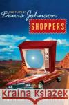 Shoppers: Two Plays by Denis Johnson Denis Johnson 9780060934408 Harper Perennial