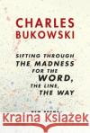 Sifting through the madness for The Word, The Line, The Way : New poems Charles Bukowski 9780060568238 Ecco