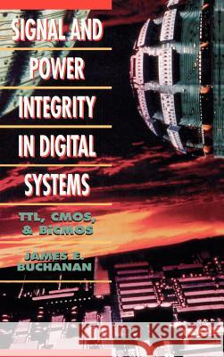 Signal and Power Integrity in Digital Systems: TTL, CMOS, and BICMOS James E. Buchanan Bert D. Buchanan James E. Buchanan 9780070087347 McGraw-Hill Companies - książka