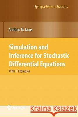Simulation and Inference for Stochastic Differential Equations : With R Examples Stefano M. Iacus 9781441926074 Not Avail - książka