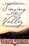 Singing in the Valley Pat Lennon 9781606478028 Xulon Press