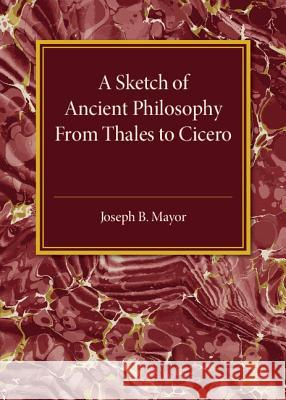Sketch of Ancient Philosophy From Thales to Cicero Mayor, Joseph B. 9781316626061  - książka