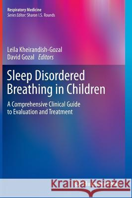 Sleep Disordered Breathing in Children : A Comprehensive Clinical Guide to Evaluation and Treatment  9781607617242 Respiratory Medicine - książka