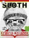Sloth Coloring Book for Adults: An Adult Coloring Book Adult Coloring Book                      Sloth Coloring Book 9781544914152 Createspace Independent Publishing Platform