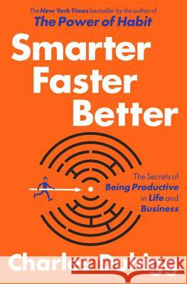 Smarter Faster Better: The Secrets of Being Productive in Life and Business Charles Duhigg 9780812993394 Random House - książka
