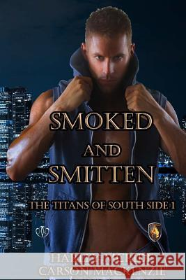 Smoked and Smitten Harley McRide Carson MacKenzie 9781539388166 Createspace Independent Publishing Platform - książka