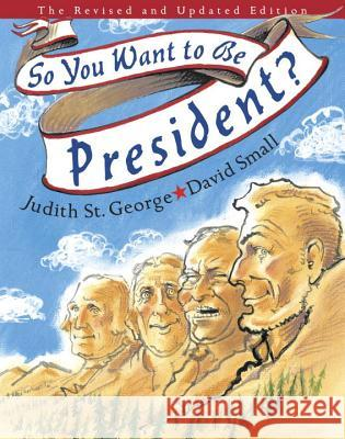 So You Want to Be President?: The Revised and Updated Edition Judith S David Small 9780399243172 Philomel Books - książka