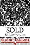 Sold Kimberly Cooper 9781542470629 Createspace Independent Publishing Platform