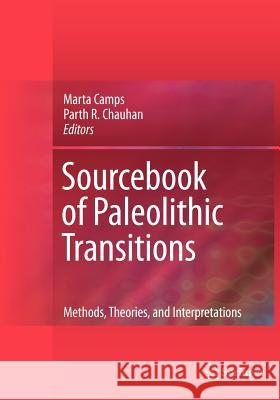 Sourcebook of Paleolithic Transitions: Methods, Theories, and Interpretations  9781461413691 Springer, Berlin - książka