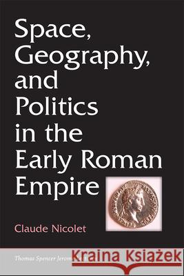 Space, Geography, and Politics in the Early Roman Empire Claude Nicolet 9780472036233 University of Michigan Press - książka