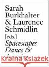 Spacescapes: Dance & Drawing (English Edition) Gabriele Brandstetter Elizabeth Diller Mark Franko 9783037644690 JRP Ringier