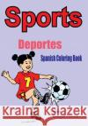 Spanish Coloring Book: Sports Diego Perez 9781546361671 Createspace Independent Publishing Platform
