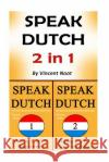 Speak Dutch: 2 in 1 Learn the Dutch Language Combo Vincent Noot 9781542789028 Createspace Independent Publishing Platform
