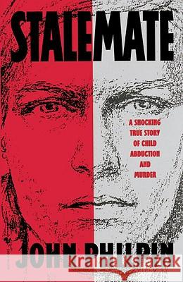 Stalemate: A Shocking True Story of Child Abduction and Murder John Philpin 9780553762044 Bantam Books - książka