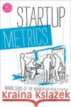 Startup Metrics: Making Sense of the Numbers in Your Startup Feld, Brad 9781118443675 John Wiley & Sons