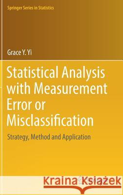 Statistical Analysis with Measurement Error or Misclassification : Strategy, Method and Application Grace Y. Yi 9781493966387 Springer - książka