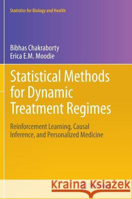 Statistical Methods for Dynamic Treatment Regimes : Reinforcement Learning, Causal Inference, and Personalized Medicine Bibhas Chakraborty Erica E. M. Moodie 9781489990303 Springer - książka