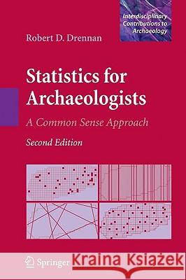 Statistics for Archaeologists: A Common Sense Approach Robert D. Drennan 9781441904126 Springer - książka
