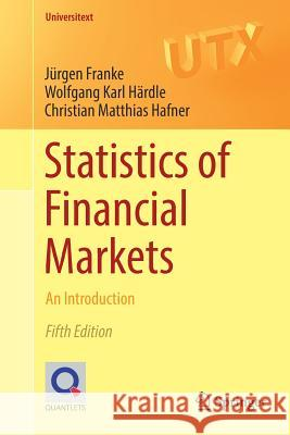 Statistics of Financial Markets : An Introduction Jurgen Franke Wolfgang Karl Hardle Christian Matthias Hafner 9783030137502 Springer - książka