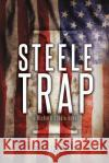 Steele Trap E. J. Robb 9781621376774 Virtualbookworm.com Publishing