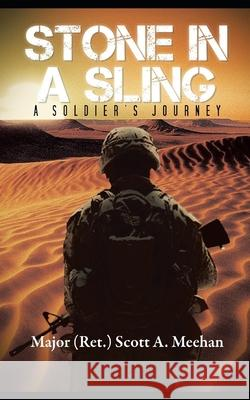 Stone in a Sling: A Soldier's Journey Scott Meehan Laura Larouche 9781530042210 Createspace Independent Publishing Platform - książka