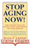 Stop Aging Now!: Ultimate Plan for Staying Young and Reversing the Aging Process, the Jean Carper 9780060985004 HarperCollins Publishers