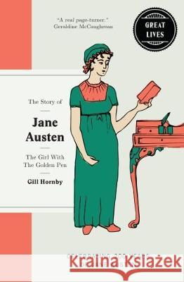 Story of Jane Austen The Girl with the Golden Pen Hornby, Gill 9781780723365 Great Lives - książka