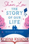 Story of Our Life A Bittersweet Love Story Low, Shari 9781786692450
