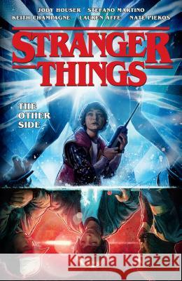Stranger Things Volume 1 Jody Houser Stefano Martino Keith Champagne 9781506709765 Dark Horse Books - książka