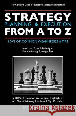 Strategy Planning & Execution from A to Z: 100's of Common Weaknesses & Tips Rachad Baroud 9781449965525 Createspace - książka